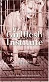 The Girlflesh Institute (Nexus)