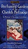 The Perfumed Garden of Cheikh Nefzaoui: A Manual of Arabian Erotology (Signet Classics)