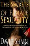 The Secrets of Female Sexuality Unapologetic Brutally Honest Truth about Sex That Women Secretly Wish You Knew But Can't Tell You