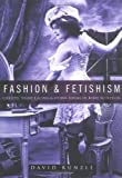 Fashion and Fetishism: Corsets, Tight-lacing and Other Forms of Body Sculpture