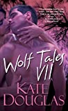 Wolf Tales Vii: Bk. 7 (Wolf Tales (Aphrodisia))
