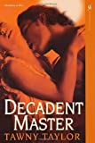 Decadent Master (Master of Desire Series)