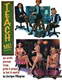 Teach Me: An Erotic Journey: An Erotic Journey from Prim and Proper to Hot and Nasty!: v. 1