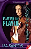Playing the Player (Amigas y Amor)