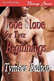 Love Slave for Two: Beginnings [Love Slave for Two Prequel] (Siren Publishing Menage Amour)