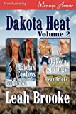 Dakota Heat, Volume 2 [Dakota's Cowboys, Dakota Springs] (Siren Publishing Menage Amour)