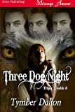 Three Dog Night [Triple Trouble 3] (Siren Publishing Menage Amour)