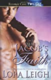 Jacob's Faith (Ellora's Cave Presents)