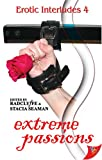 Extreme Passions (Erotic Interludes)