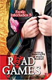 Erotic Interludes 5: Road Games