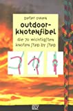 Outdoor-Knotenfibel: Die 70 wichtigsten Knoten step-by-step