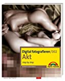 Digital fotografieren / Akt: Step by Step
