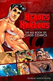 Heroes with Hardons - The Big Book of Class Comics