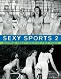 Sexy Sports, Vol.2: Maximal Crazy Girls: No. 2