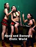 Anna and Barneys Erotic World