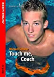 Touch me, Coach