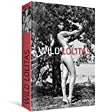 Wild Lolitas: Young and Free (Erotic Photography)