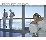 Bar Lounge Classics - Deluxe Edition