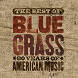 The Best Of Bluegrass - 80 Years Of American Music