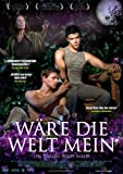 WÄRE DIE WELT MEIN - Were the World Mine (OmU)