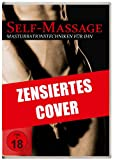 Self-Massage - Masturbationstechniken für ihn